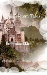 The Erlonan Tales: The Destined Child