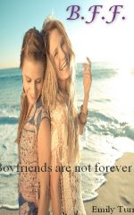 B.F.F. Boyfriends Are Not Forever