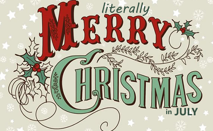 Merry Christmas In July Images.It S Literally Christmas In July Worlds Best Story