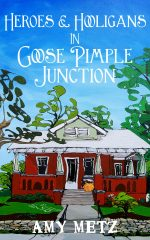 Heroes & Hooligans in Goose Pimple Junction
