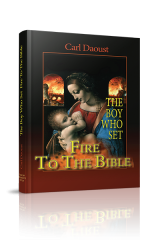 The Boy Who Set Fire to the Bible