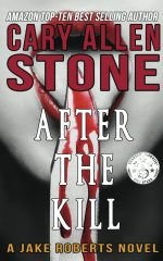 AFTER THE KILL – A Jake Roberts Novel