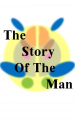 The Story Of The Man