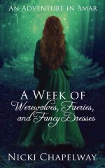 A Week of Werewolves, Faeries and Fancy Dresses