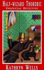 Half-Wizard Thordric: Unofficial Detective