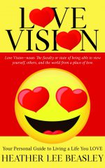 Love Vision: Your Personal Guide to Living a Life You Love