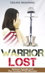 Warrior Lost: Veteran Suicide and The Combat PTSD Monster